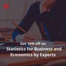 Get 10% off on Statistics for Business and Economics by Experts