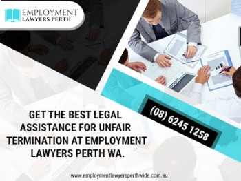 Choose The Best unfair Termination lawyers Perth WA.