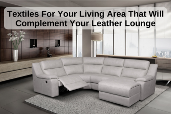 Textiles For Your Living Area That Will
