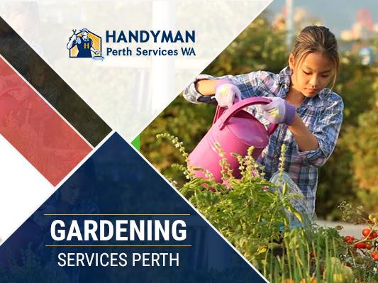 Garden Services Perth | Local Handyman Perth