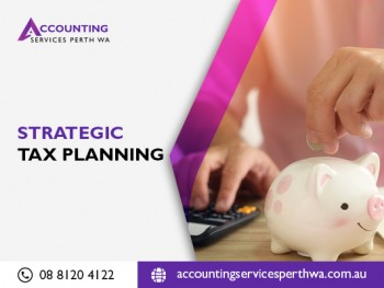 Know The Best Way To Strategic Tax Planning With Accounting Services Perth