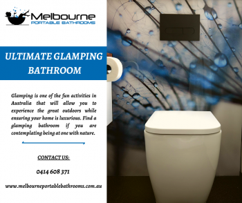 Ultimate Glamping Bathroom Hire Services In Melbourne