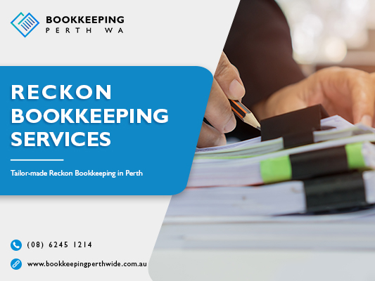 Hire Bookkeeping Perth WA For Getting The Best Reckon Bookkeeping Services