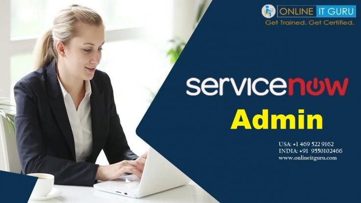Servicenow admin ...