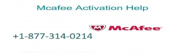 Get Activation Help At +1-877-314-0214 For Mcafee Antivirus