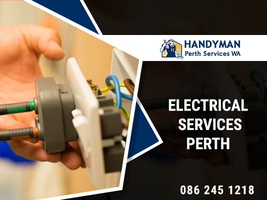 Electrical handyman services with best electrical services in perth