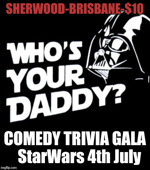 Whos your daddy StarWars comedy trivia g
