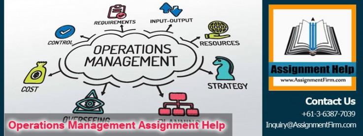 Operations Management Assignment Help Increase your Grades