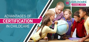 Easy to know Advantages of child care courses