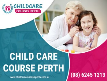 Improve Your Child Care Skills by Child Care Courses in Perth