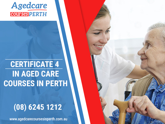 Certificate IV in Aged Care Courses in Perth For Better Employment Opportunity